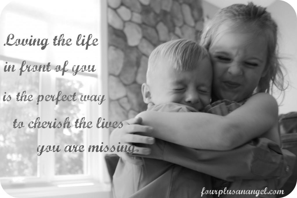 cherish life