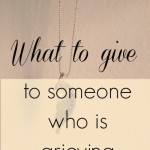 what to give to someone who is grieving