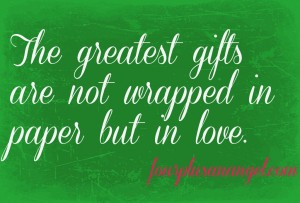 greatest gifts quote