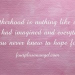Motherhood is nothing like you had imagined
