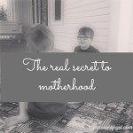 The secret of motherhood