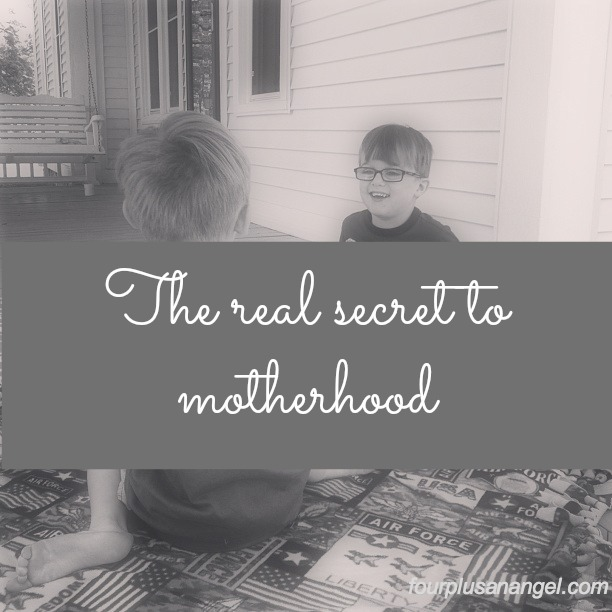 the secret to motherhood