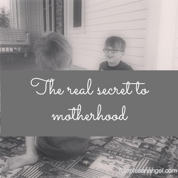 the secret to motherhood