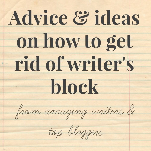 advice on getting rid of writers block