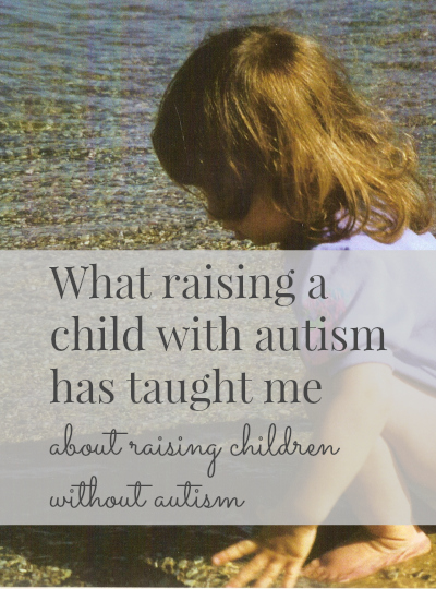 what raising a child with autism taught me